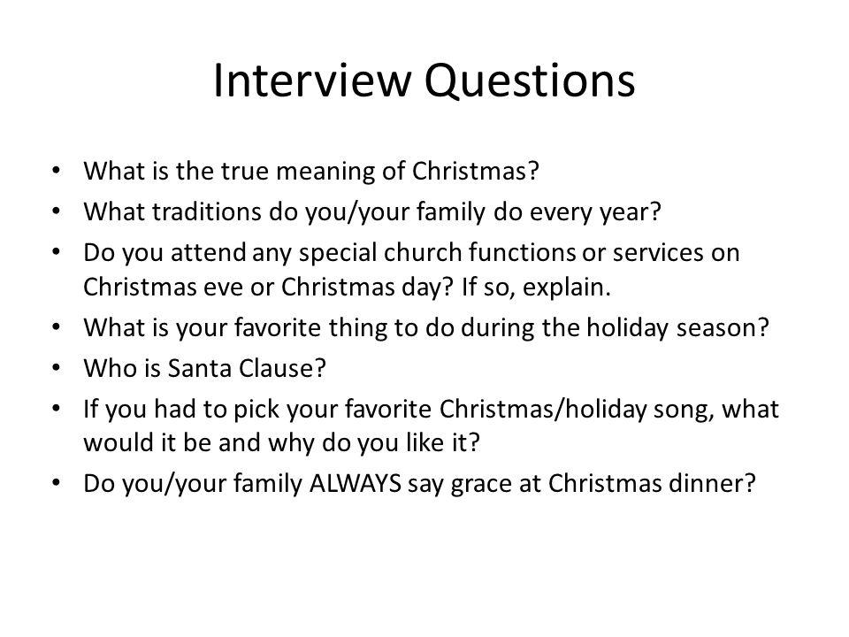 Interview Questions What is the true meaning of Christmas.