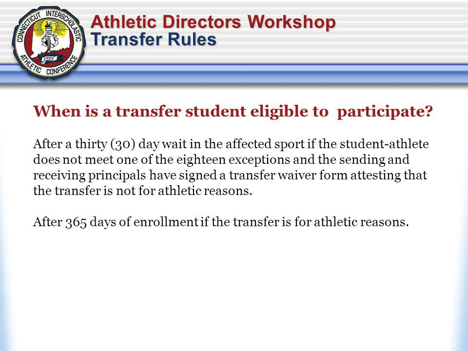 Athletic Directors Workshop When is a transfer student eligible to participate.