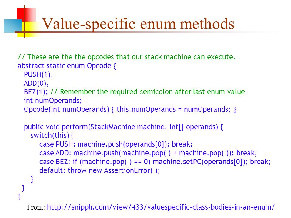 Value-specific enum methods // These are the the opcodes that our stack machine can execute.