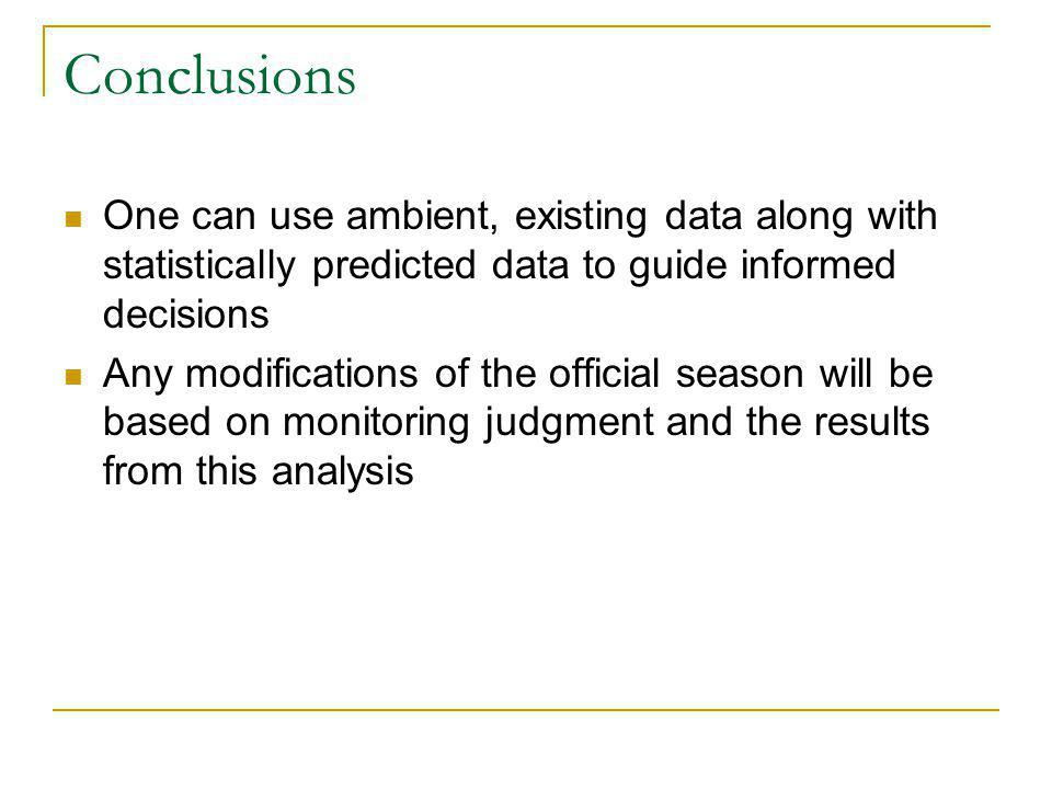 Conclusions One can use ambient, existing data along with statistically predicted data to guide informed decisions Any modifications of the official s