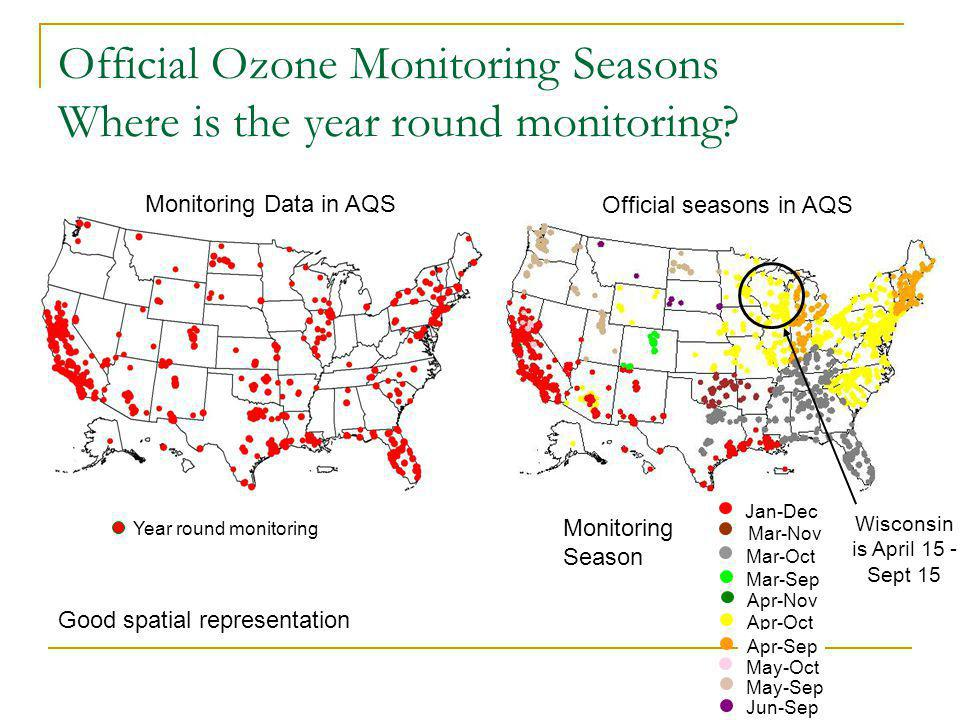 May-Sep Mar-Oct Mar-Sep Mar-Nov Jun-Sep Apr-Nov Monitoring Season Apr-Oct Official Ozone Monitoring Seasons Where is the year round monitoring? Good s