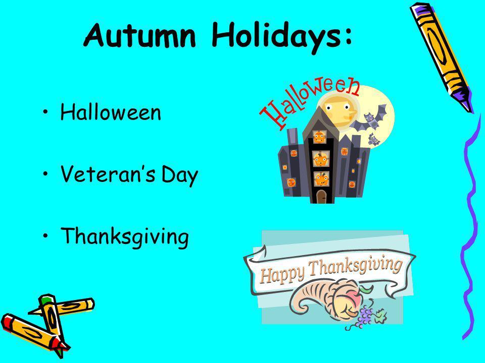 Autumn Holidays: Halloween Veterans Day Thanksgiving