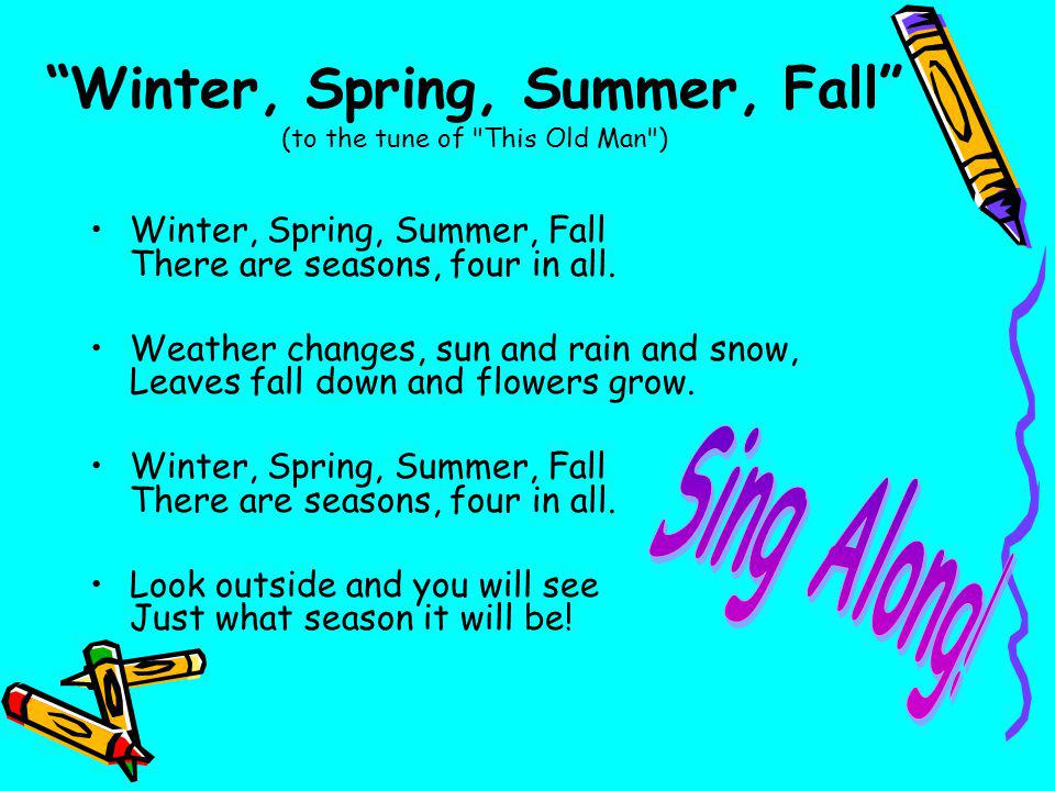 Winter, Spring, Summer, Fall (to the tune of