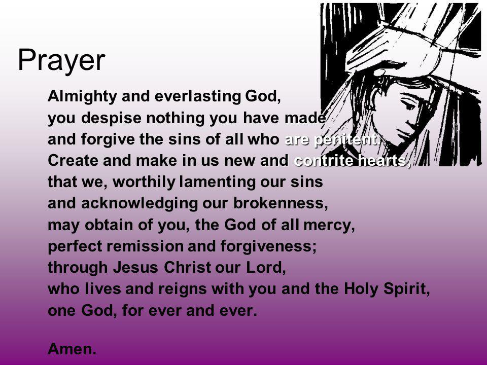 Prayer Almighty and everlasting God, made you despise nothing you have made are penitent.