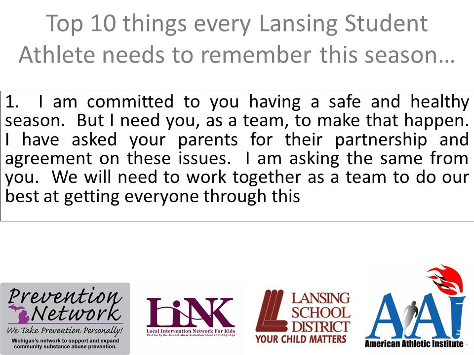 Top 10 things every Lansing Student Athlete needs to remember this season… 1. I am committed to you having a safe and healthy season. But I need you,