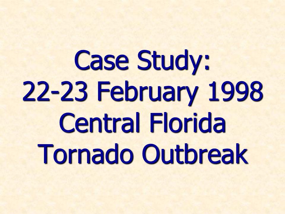 Case Study: 22-23 February 1998 Central Florida Tornado Outbreak