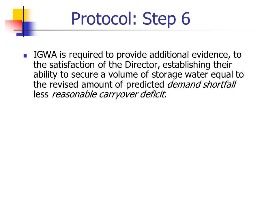 Protocol: Step 6 IGWA is required to provide additional evidence, to the satisfaction of the Director, establishing their ability to secure a volume o