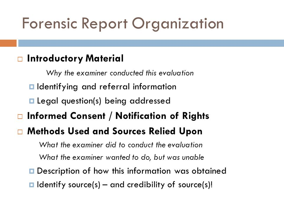Forensic Report Organization Introductory Material Why the examiner conducted this evaluation Identifying and referral information Legal question(s) b