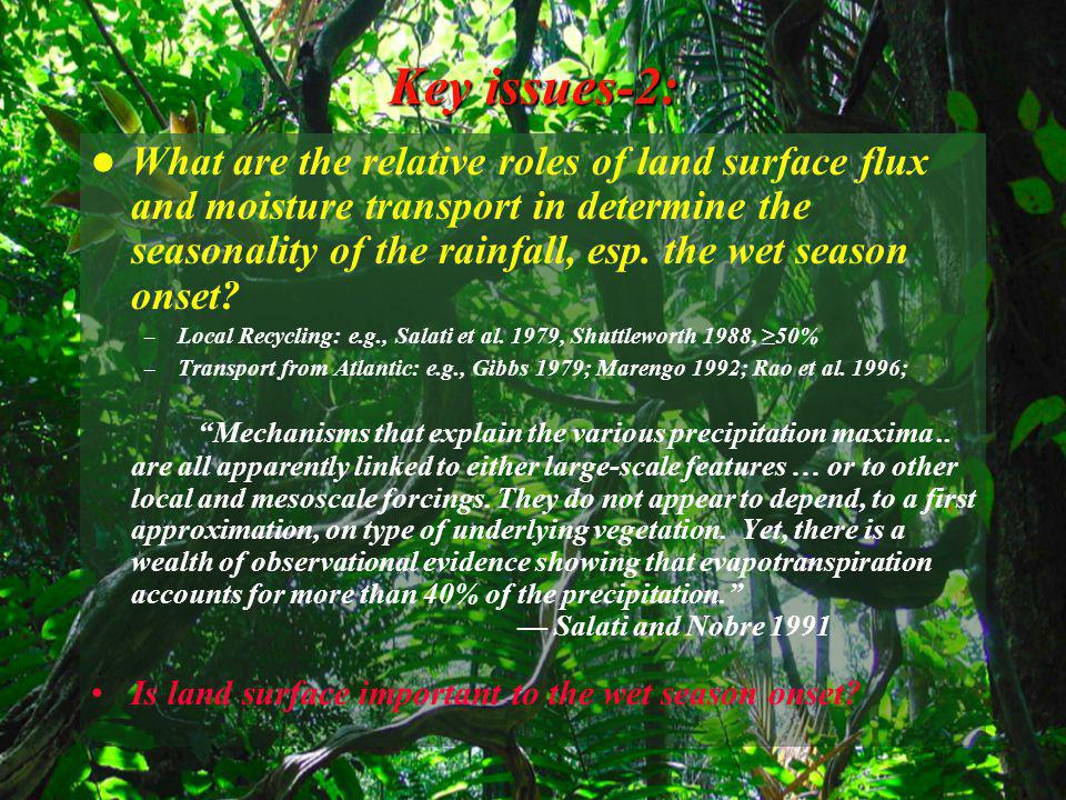 Key issues-3: What cause the sudden increase of rainfall across broad latitudes (~20˚) in western and southern Amazon.