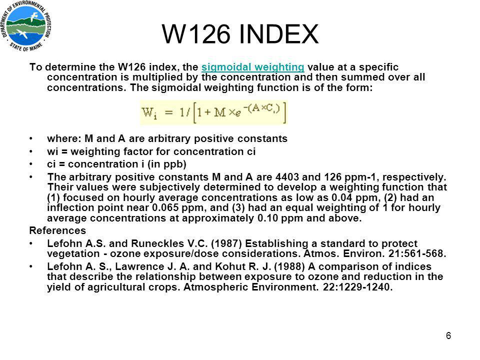 6 To determine the W126 index, the sigmoidal weighting value at a specific concentration is multiplied by the concentration and then summed over all concentrations.