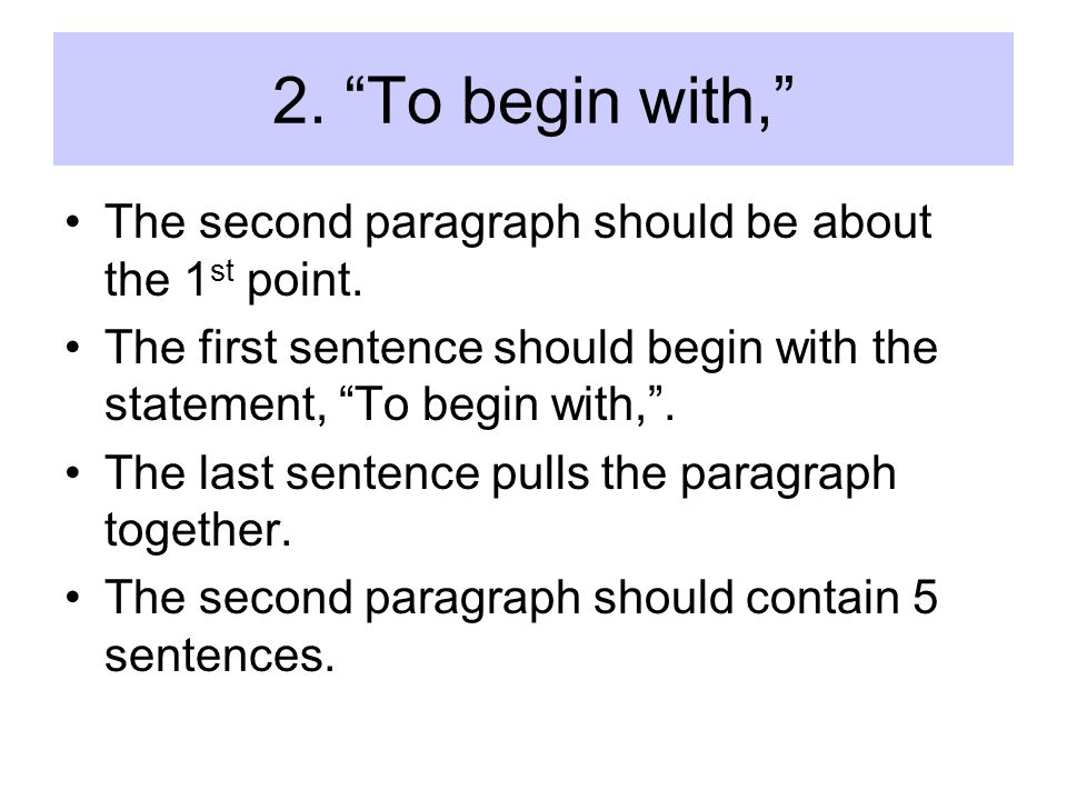 2. To begin with, The second paragraph should be about the 1 st point.