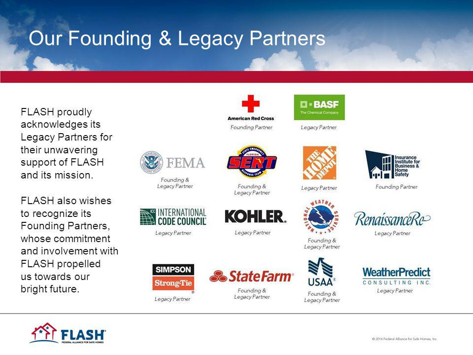 Our Founding & Legacy Partners FLASH proudly acknowledges its Legacy Partners for their unwavering support of FLASH and its mission.