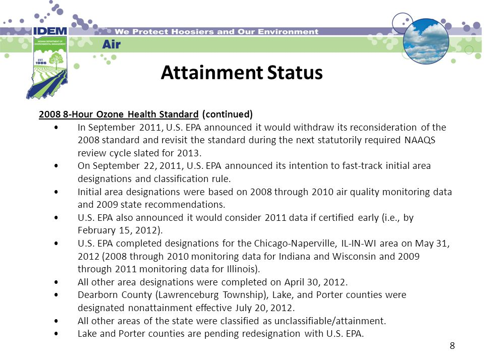 Attainment Status 8 2008 8-Hour Ozone Health Standard (continued) In September 2011, U.S.