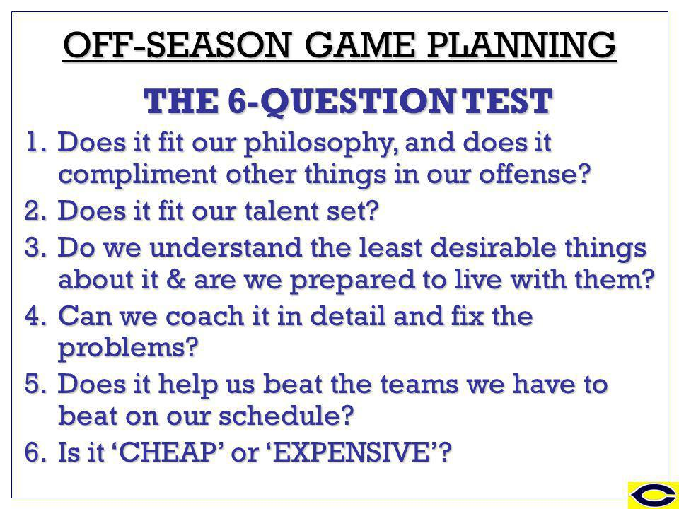 ZONE & REACH BLOCKING OFF-SEASON GAME PLANNING THE 6-QUESTION TEST 1.Does it fit our philosophy, and does it compliment other things in our offense? 2