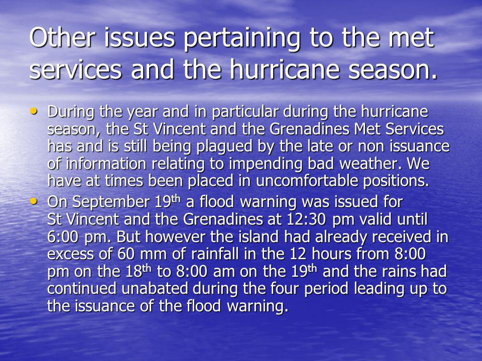 Other issues pertaining to the met services and the hurricane season.