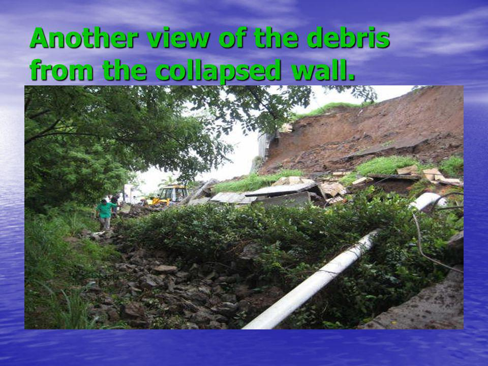 Another view of the debris from the collapsed wall.