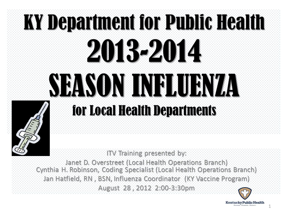 and --VFC received influenza vaccine, --Private purchased influenza vaccine This training is for KY Local Health Departments : Providing seasonal influenza vaccinations and reporting the vaccinations through the Patient Services Reporting System (PSRS) --VFC received influenza vaccine, or --Private purchased influenza vaccine 2