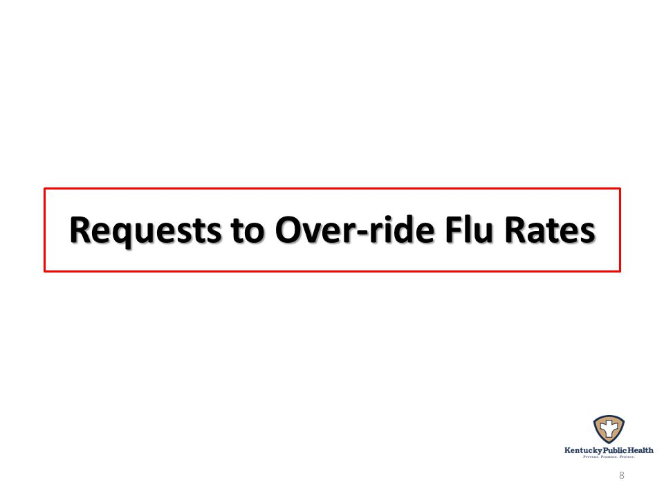 administration If your LHD wants to request different rates for FLU vaccine administration than those in the PSRS system: Send your detailed request to the Local Health Operations (LHO) Branch at LocalHealth.HelpDesk@ky.gov LocalHealth.HelpDesk@ky.gov Requesadministration Medicaid Request for Influenza administration for self-pay patients: if your agency is billing Medicaid for flu services, Medicaid billing rules will be considered in the approval process.