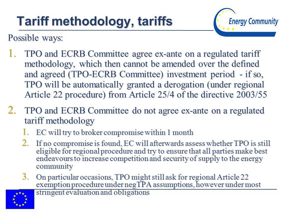 10 Tariff methodology, tariffs Possible ways: 1.
