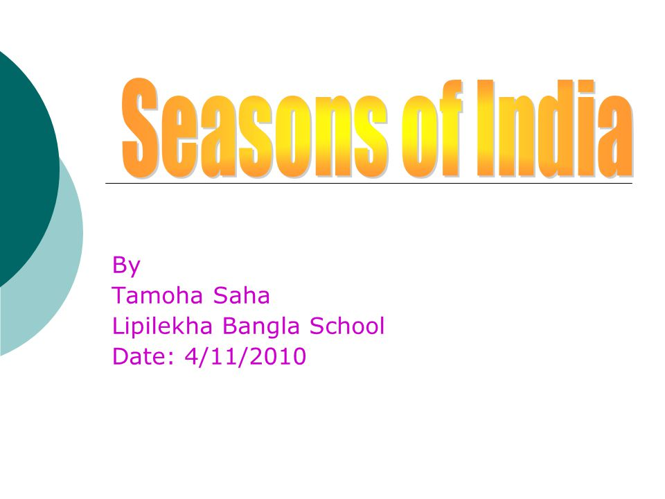 6 Seasons In India, there are SIX seasons instead of four.