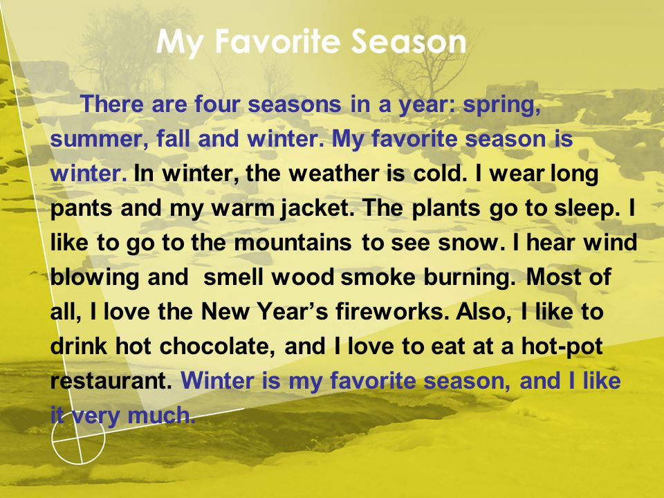 My Favorite Season There are four seasons in a year: spring, summer, fall and winter.
