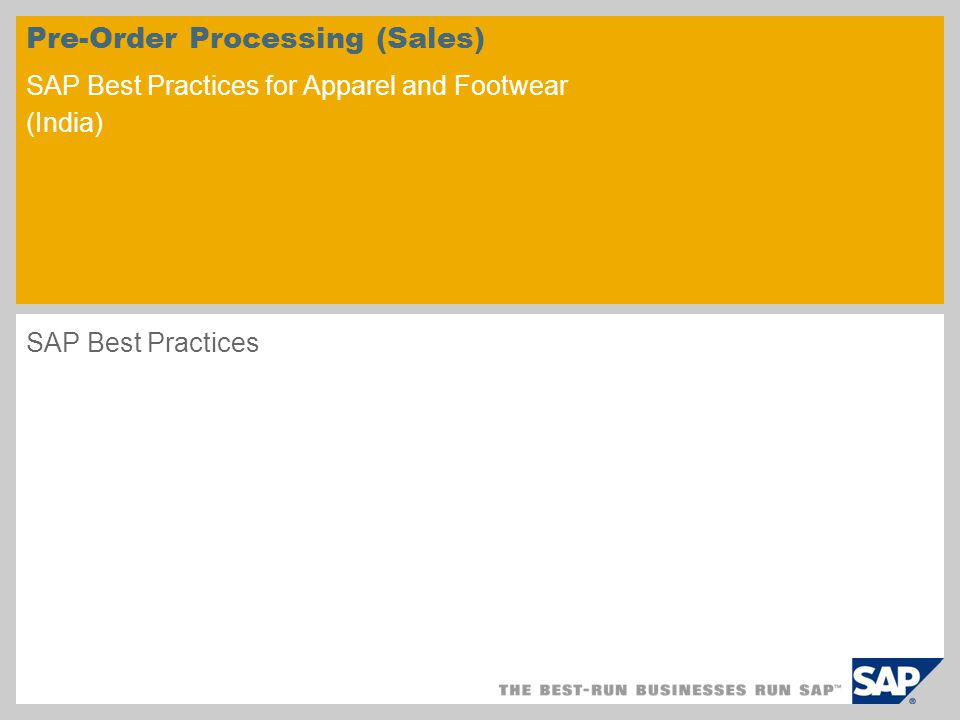 Pre-Order Processing (Sales) SAP Best Practices for Apparel and Footwear (India) SAP Best Practices
