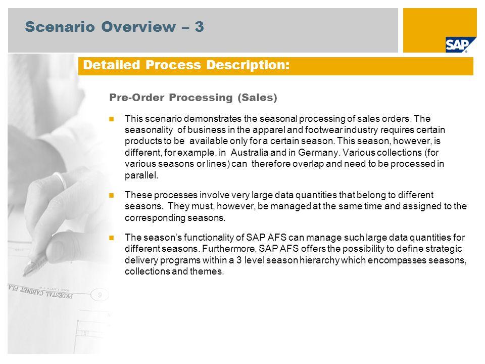 Scenario Overview – 3 Pre-Order Processing (Sales) This scenario demonstrates the seasonal processing of sales orders. The seasonality of business in
