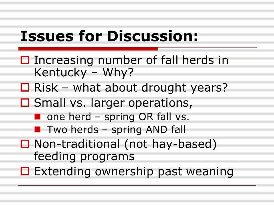 Issues for Discussion: Increasing number of fall herds in Kentucky – Why.