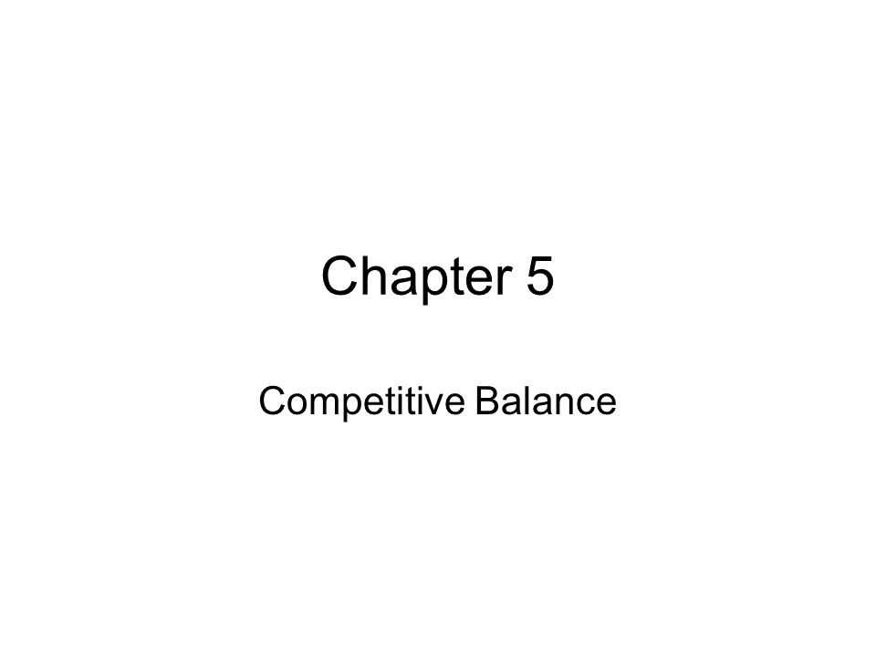 Chapter 5 Competitive Balance