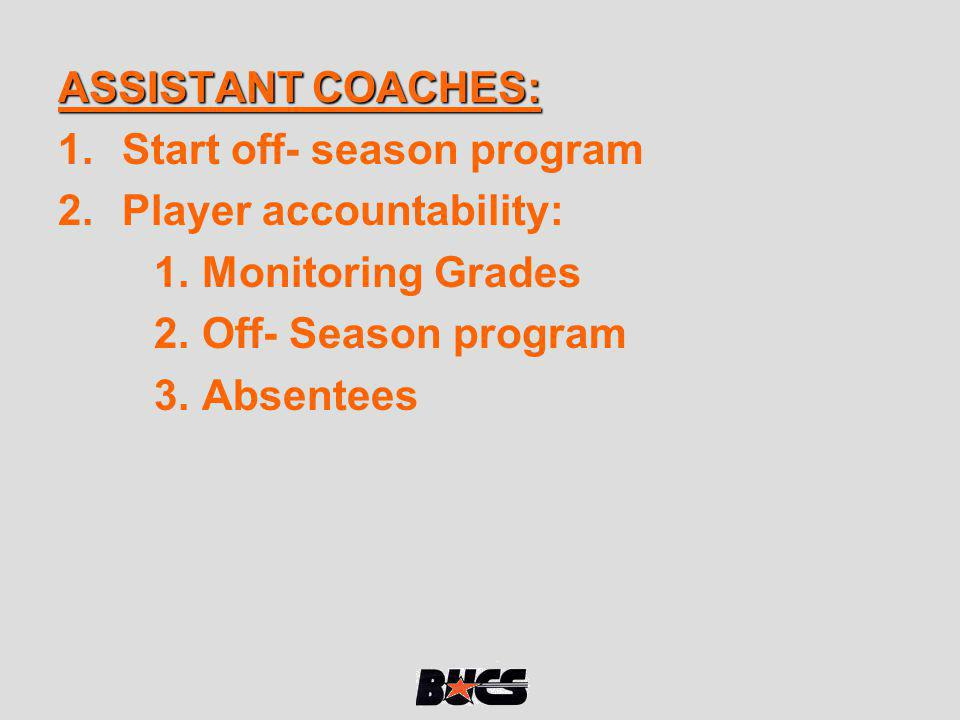 ASSISTANT COACHES: 1.Complete phase one of off- season program.