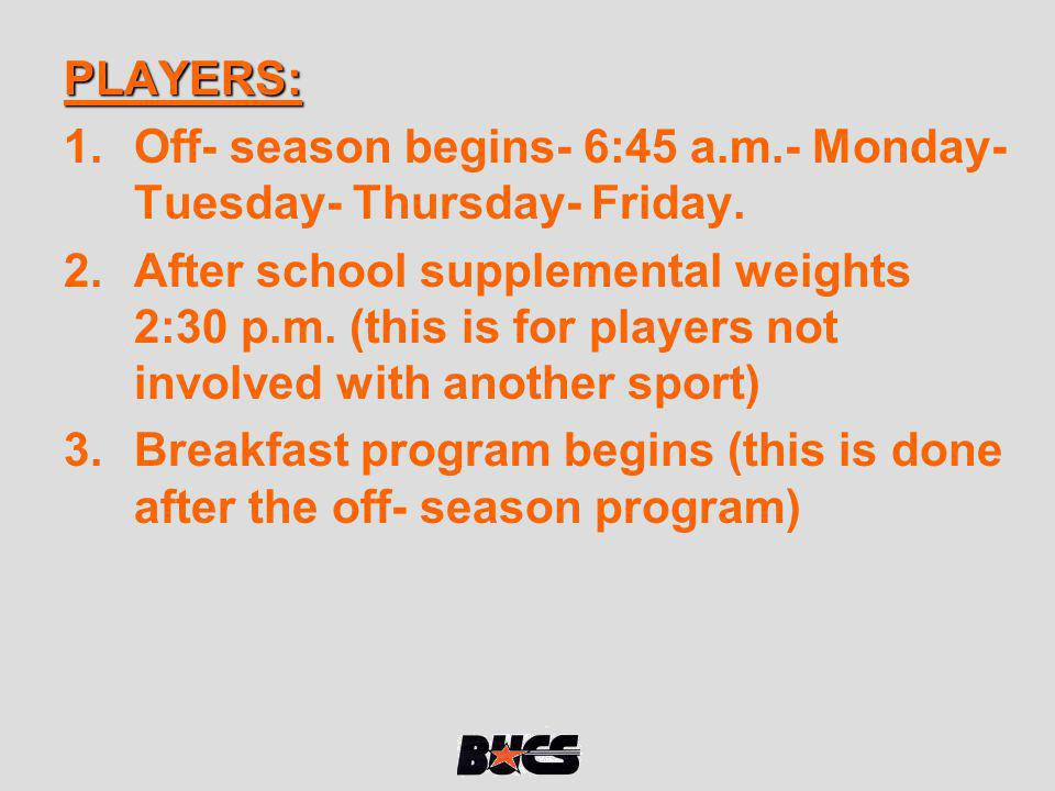 PLAYERS: 1.Max out on phase one of off season program.
