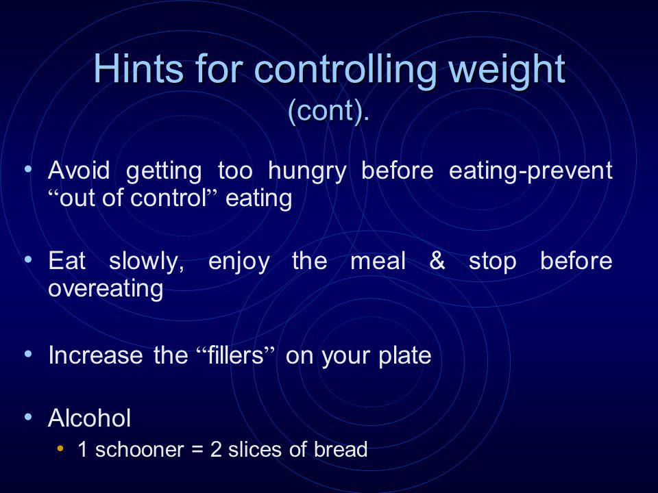 Hints for controlling weight (cont).