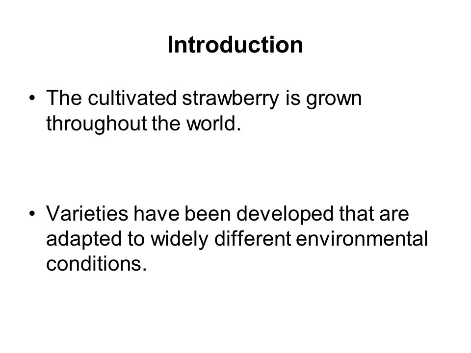 Introduction The cultivated strawberry is grown throughout the world.
