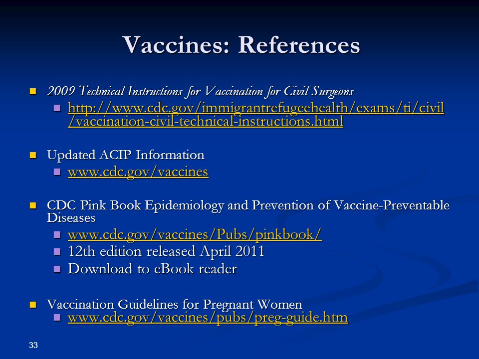 Vaccines: References 2009 Technical Instructions for Vaccination for Civil Surgeons 2009 Technical Instructions for Vaccination for Civil Surgeons htt