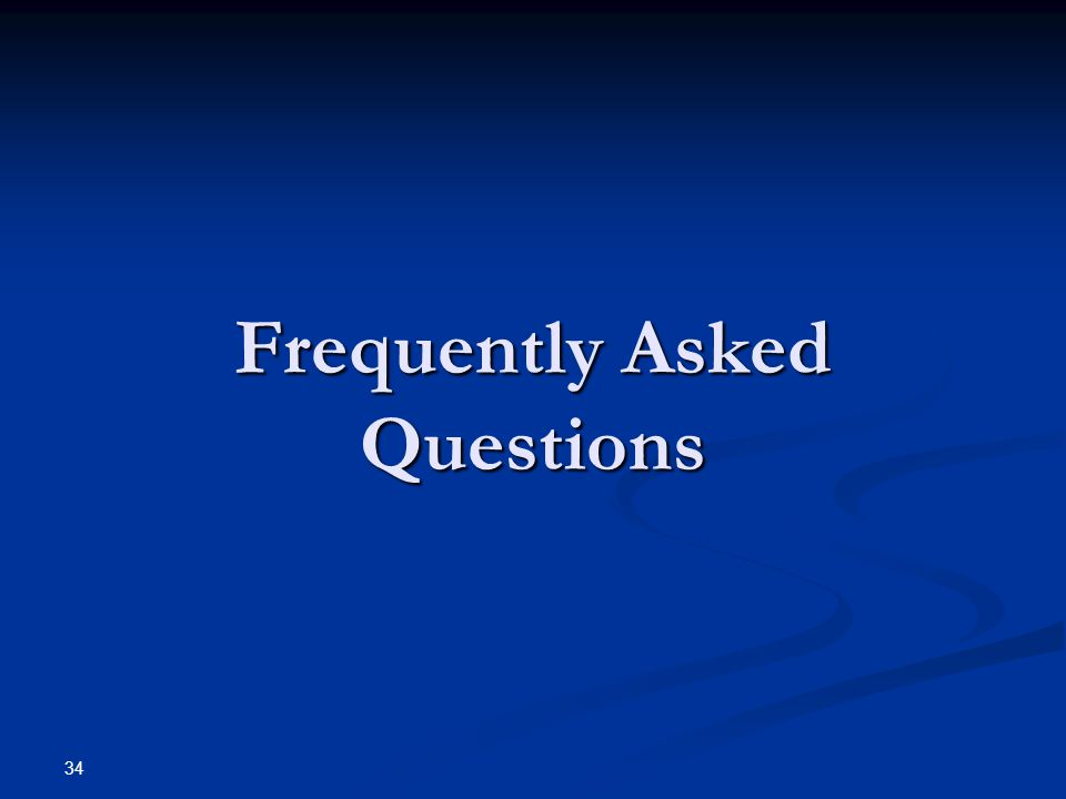 Frequently Asked Questions 34