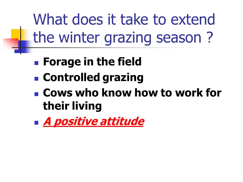 What does it take to extend the winter grazing season .