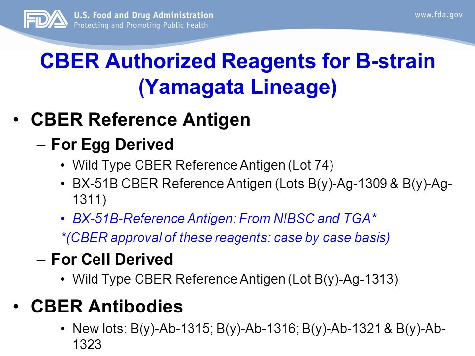 CBER Authorized Reagents for B-strain (Yamagata Lineage) CBER Reference Antigen –For Egg Derived Wild Type CBER Reference Antigen (Lot 74) BX-51B CBER