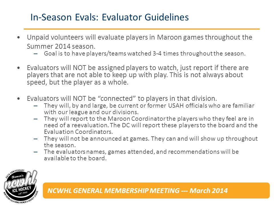 NCWHL GENERAL MEMBERSHIP MEETING --- March 2014 Who will be asked to re-evaluate.