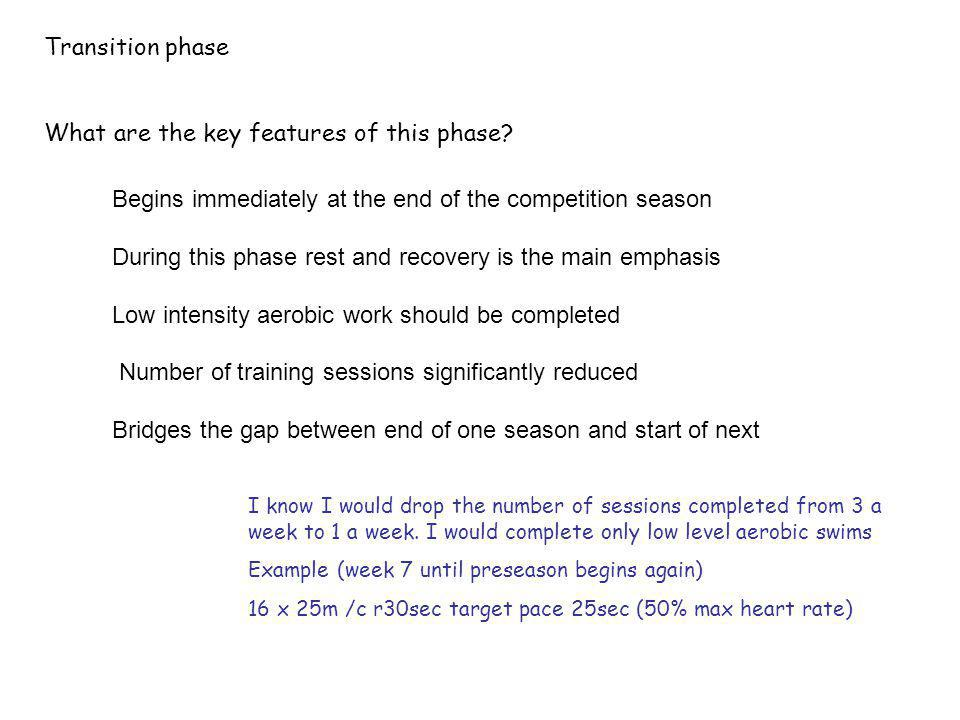Transition phase What are the key features of this phase.