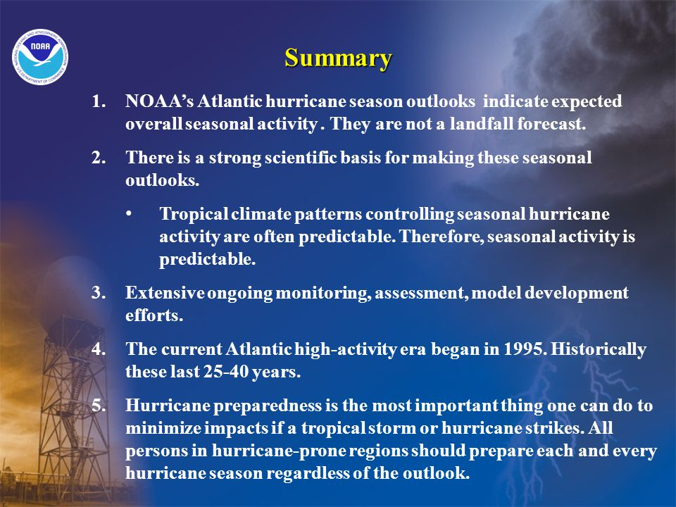 Summary 1.NOAAs Atlantic hurricane season outlooks indicate expected overall seasonal activity.