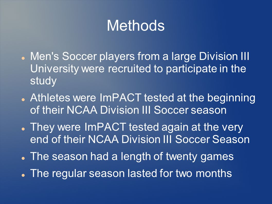 Methods Men's Soccer players from a large Division III University were recruited to participate in the study Athletes were ImPACT tested at the beginn