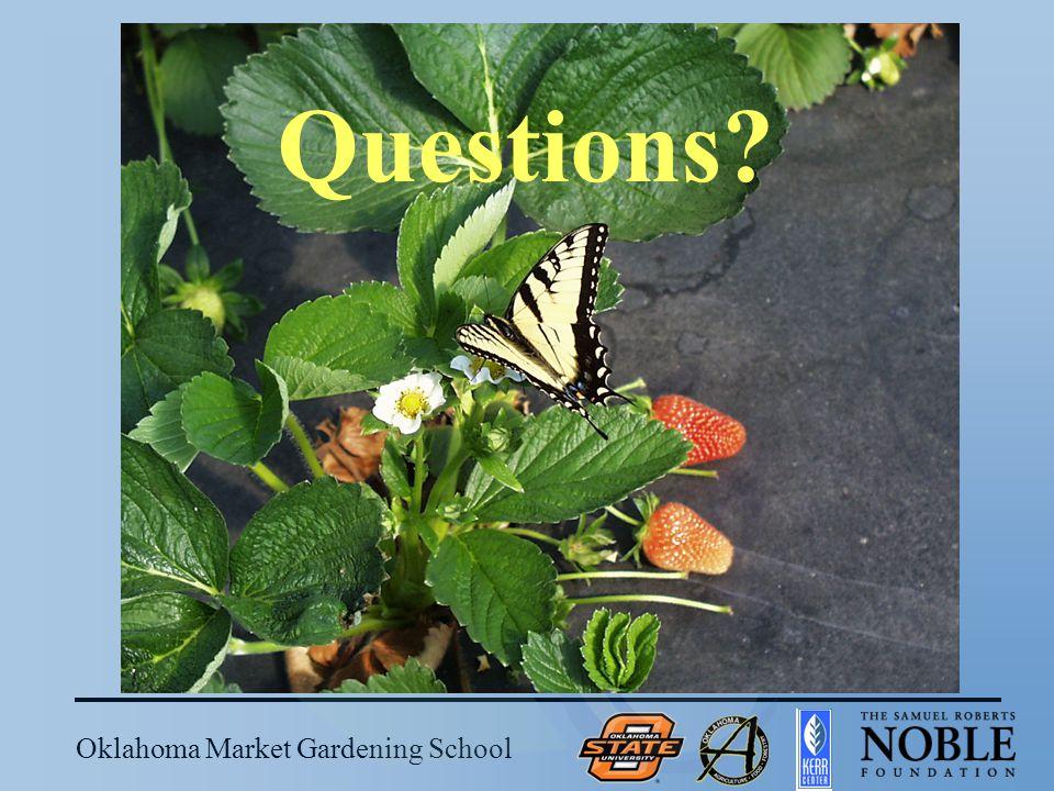 Oklahoma Market Gardening School Questions?