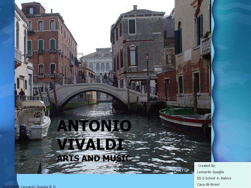 Antonio Art & Music 02/01/2013 Leonardo Quaglia III G Created By Leonardo Quaglia III G School A.
