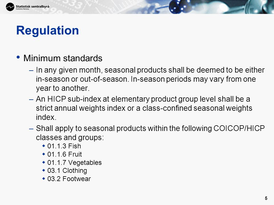 5 Regulation Minimum standards –In any given month, seasonal products shall be deemed to be either in-season or out-of-season.