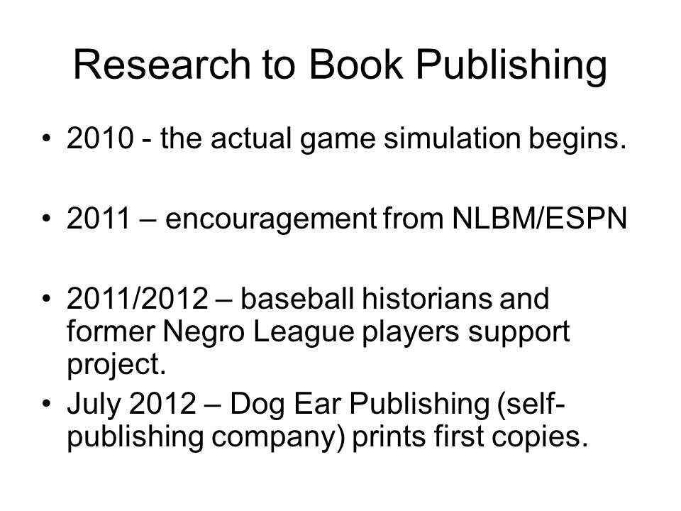 Research to Book Publishing the actual game simulation begins.