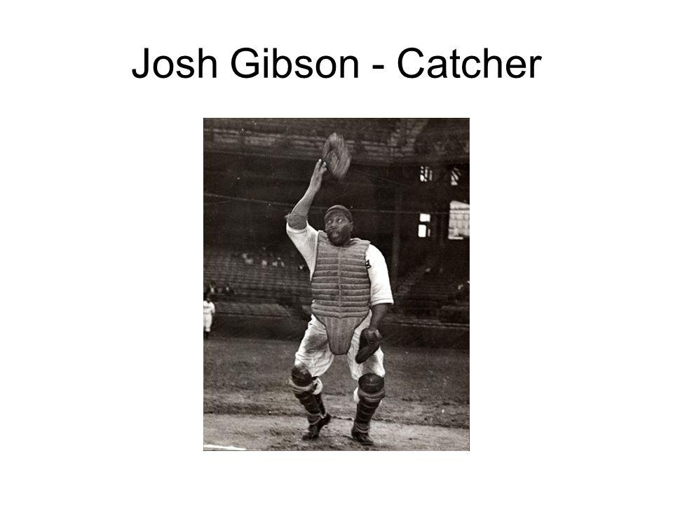 Josh Gibson - Catcher