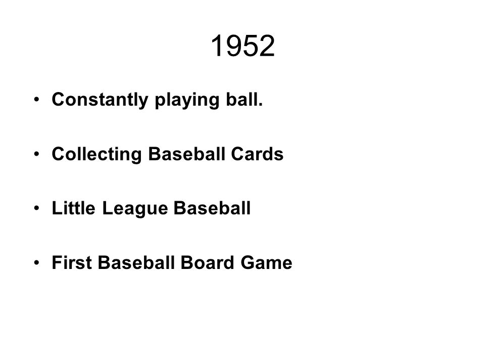 1952 Constantly playing ball.