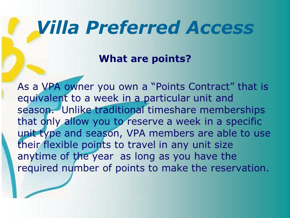 Villa Preferred Access What are points.