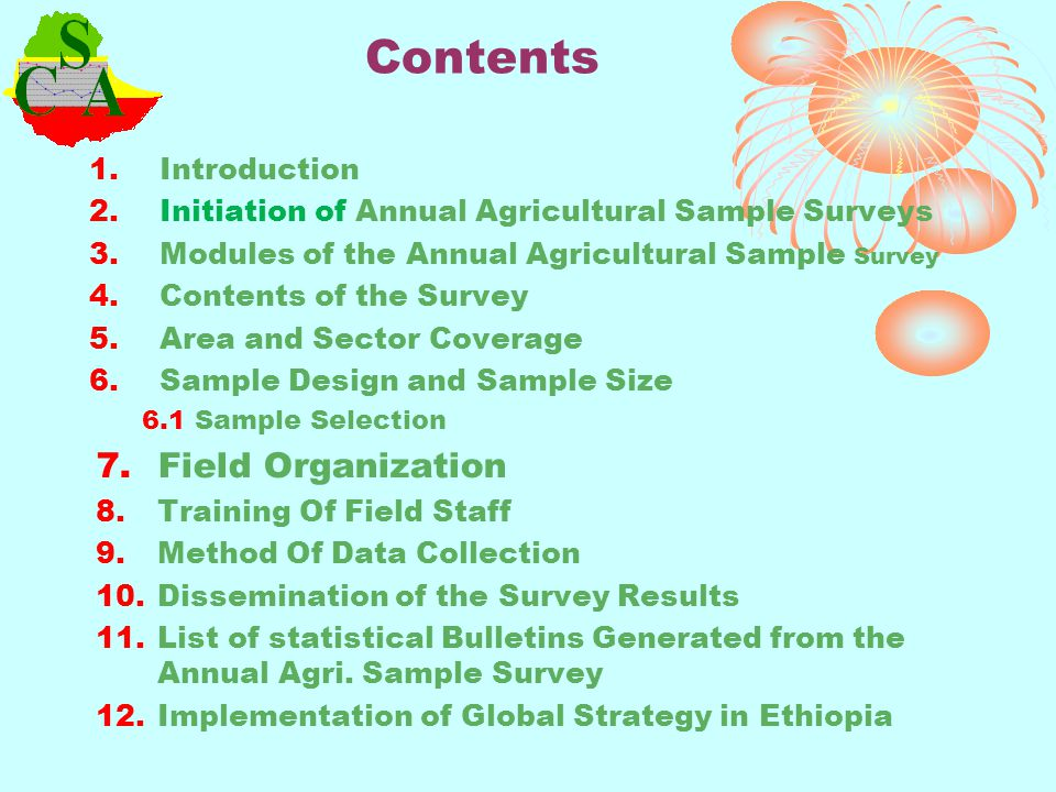 Contents 1.Introduction 2.Initiation of Annual Agricultural Sample Surveys 3.Modules of the Annual Agricultural Sample Survey 4.Contents of the Survey