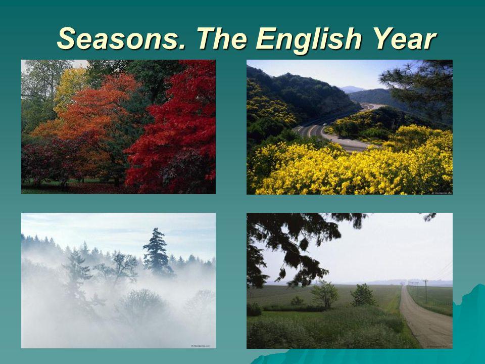 Seasons. The English Year